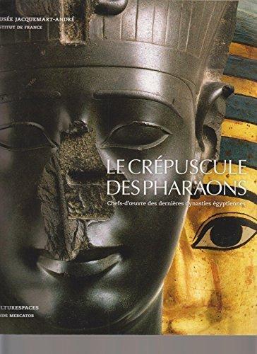 9789061535386: LE CR�PUSCULE DES PHARAONS. Chefs-d' oeuvre des derni�res dynasties �gyptiennes