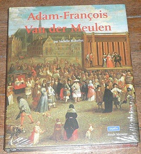9789061535515: Adam François van der Meulen (1632-1690). Peintre flamand au service de Louis XIV