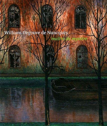 9789061535997: William Degouve de Nuncques: Maître du Mystère