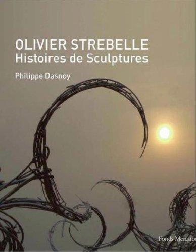 9789061538363: Olivier Strebelle: Stories of Sculptures