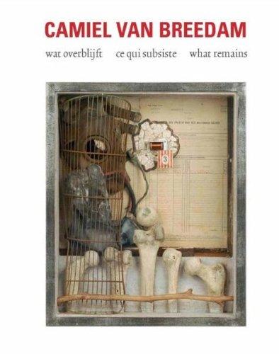 Camiel Van Breedam: Wat Overblijft|CE Qui Subsiste|What Remains