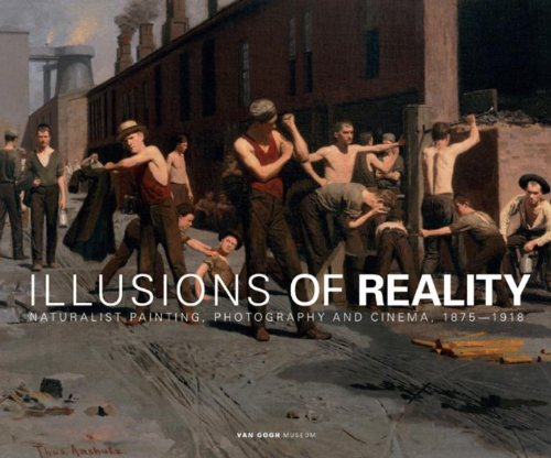 9789061539414: Illusions of Reality: Naturalist Painting, Photography, Theatre and Cinema, 1875-1918