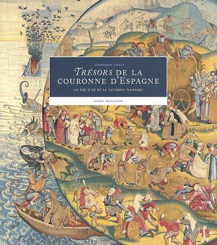 9789061539476: Tr�sors de la couronne d'Espagne : Un �ge d'or de la tapisserie flamande
