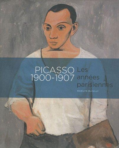 Picasso 1900-1907 : Les années parisiennes