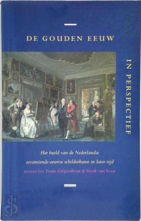 9789061683759: De Gouden Eeuw in perspectief: Het beeld van de Nederlandse zeventiende-eeuwse schilderkunst in later tijd (Dutch Edition)