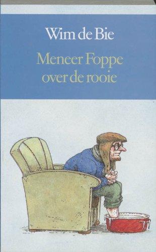 Meneer Foppe over de rooie (Dutch Edition): Bie, Wim de