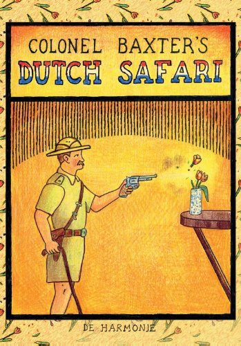 Colonel Baxter's Dutch Safari: Baxter, Glen; **SIGNED BY AUTHOR**