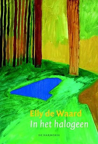 In het halogeen.: WAARD, ELLY DE.
