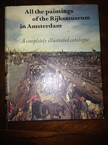 9789061790105: All the paintings of the Rijksmuseum in Amsterdam: A completely illustrated catalogue