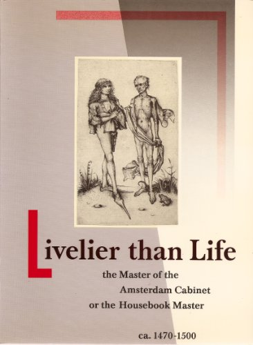 9789061790600: Livelier than life: The Master of the Amsterdam Cabinet or the Housebook Master, ca.1470-1500