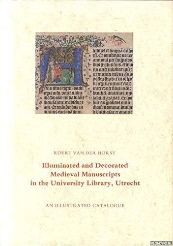 Illuminated and decorated medieval manuscripts in the: Horst/ K. vd