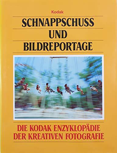 Schnappschuss- und Bildreportage. Die Kodak Enzyklopädie der: kodak: