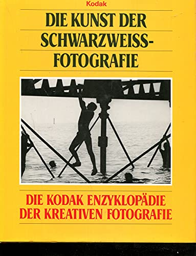 9789061825593: Die Kunst der Schwarzweiss-Fotografie. Die Kodak Enzyklopädie der kreativen F...