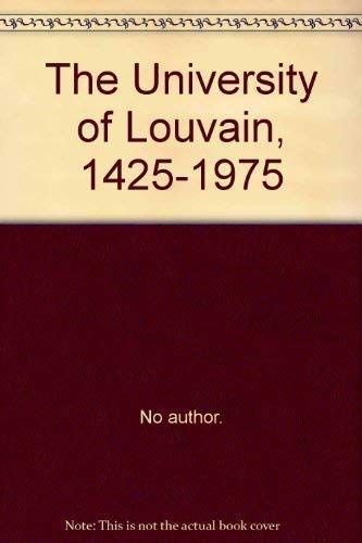THE UNIVERSITY OF LOUVAIN: 1425-1975.: Aubert, R., et al.