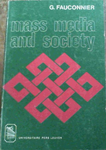 9789061860402: Mass Media and Society: An Introduction to the Scientific Study of Mass Communication Concepts-Intentions-Effects