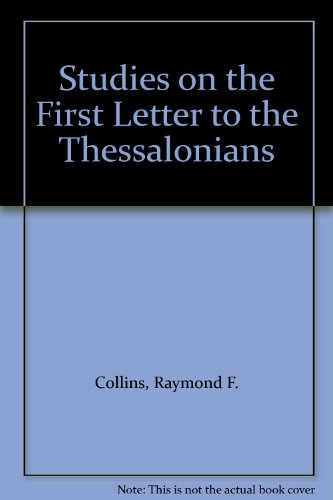 Studies on the First Letter to the Thessalonians. [Bibliotheca Ephemeridum Theologicarum ...