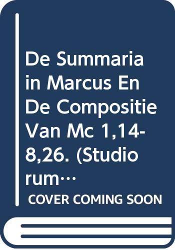 de Summaria in Marcus En de Compositie Van MC 1,14-8,26 Studiorum Novi Testamenti Auxilia XII - Oyen, Geert Van, Ag Vanaoyen und Oyen G. Van