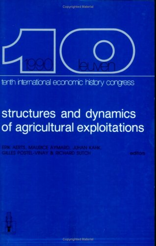 9789061863779: Structures and Dynamics of Agricultural Exploitations: Ownership, Occupation, Investment, Credit, Marketsproceedings of the Tenth International Econom (Studies in Social and Economic History)