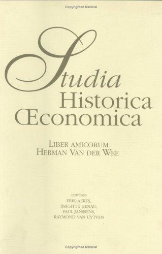 Studia Historica Oeconomica. Liber amicorum Herman Van der Wee.: AERTS, ERIK / BRIGITTE HENAU / ...
