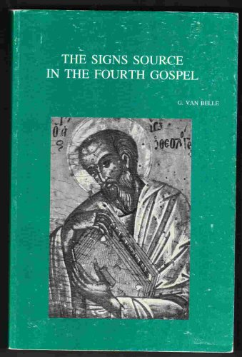 9789061866244: The Signs Source in the Fourth Gospel: Historical Survey and Critical Evaluation of the Semeia Hypothesis (Bibliotheca Ephemeridum theologicarum Lovaniensium)