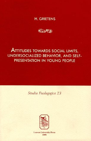 9789061869467: Attitudes towards Social Limits, Undersocialized Behavior, and Self-Presentation in Young People (Studia Paedagogica)
