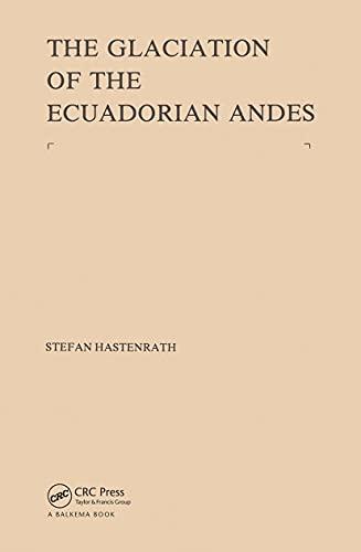 The Glaciation of the Ecuadorian Andes: Hastenrath, Stefan