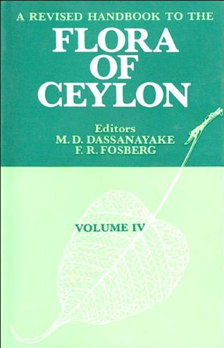 A Revised Handbook of the Flora of: Editor-M. D. Dassanayake;