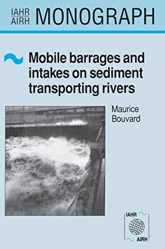 9789061911500: Mobile Barrages and Intakes on Sediment Transporting Rivers: IAHR Monograph Series