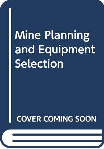 Mine Planning and Equipment Selection 1990 :