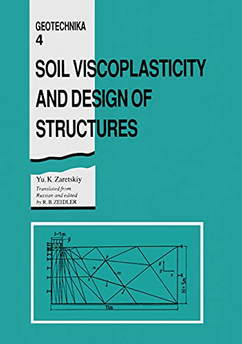 Soil Viscoplasticity and Design of Structures: Zaretskiy, Yu K.
