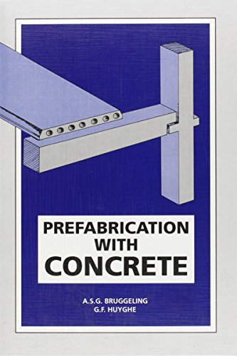Prefabrication with Concrete (Hardback): A.S.G. Bruggeling, G.F. Huyghe