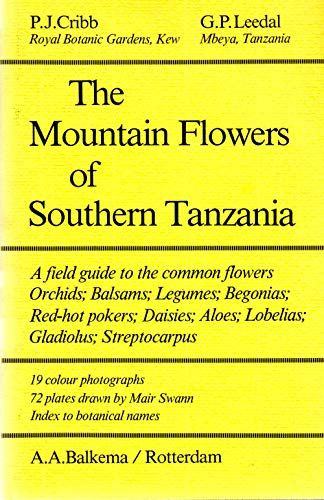 THE MOUNTAIN FLOWERS OF SOUTHERN TANZANIA: Cribb P J