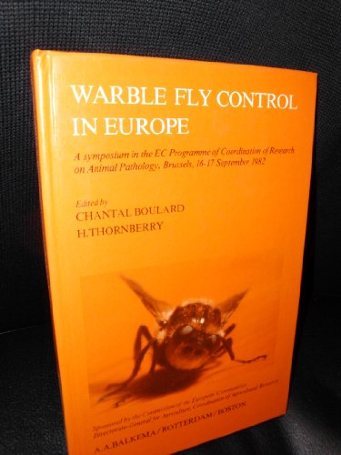 Warble Fly Control In Europe: A Symposium: Boulard, Chantal and