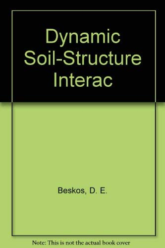 Dynamic Soil-Structure Interaction: Beskos, D.E and Krauthammer, Theodore and Vardoulakis, I.