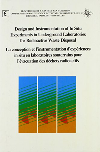 DESIGN AND INSTRUMENTATION OF IN SITU EXPERIMENTS IN UNDERGROUND LABORATORIES FOR RADIOACTIVE WASTE...