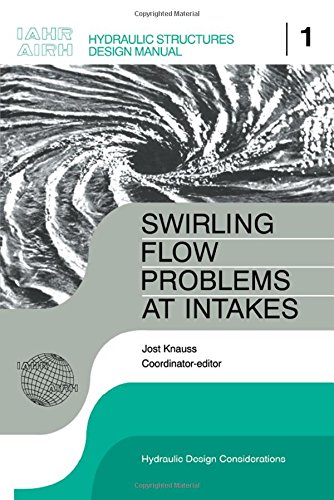 9789061916437: Swirling Flow Problems at Intakes (IAHR Design Manual)