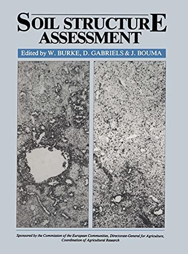 Soil Structure Assessment: W. Burke; D. Gabriels; J. Bouma (editors)