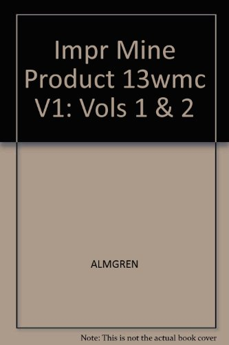 Impr Mine Product 13wmc V1: Vols 1: ALMGREN