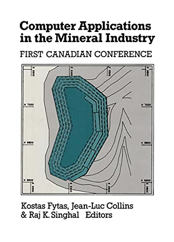 Computer Applications in the Mineral Industry: Proceedings of the First Canadian Conference, Quebec...