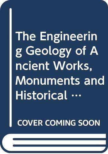 9789061917939: The Engineering Geology of Ancient Works, Monuments and Historical Sites - Preservation and Protection / La Geologie De L'ingenieur Appliquee Aux ... Historiques - Preservation Et Protection