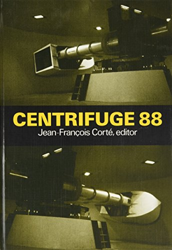 Centrifuge 88: Proceedings of the International Conference on Geotechnical Centrifuge Modelling&#...