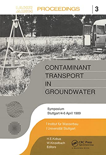 Contaminant Transport in Groundwater: Proceedings of an International Symposium, Stuttgart, 4-6 ...
