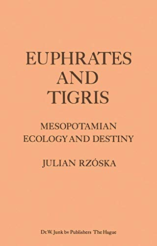 9789061930907: Euphrates and Tigris, Mesopotamian Ecology and Destiny (Monographiae Biologicae)