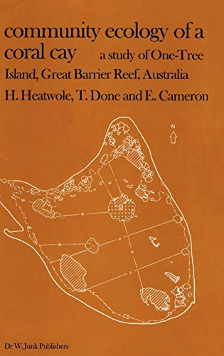 Community Ecology of a Coral Cay A Study of One-Tree Island, Great Barrier Reef, Australia: ...