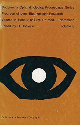 Progress of Lens Biochemistry Research: Volume in honour of Prof. Dr. med. J. Nordmann (Documenta ...
