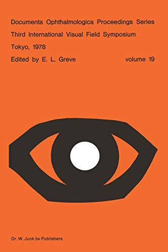 Third International Visual Field Symposium Tokyo, May 3-6, 1978 (Documenta Ophthalmologica ...