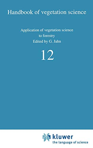 Application of Vegetation Science to Forestry - Jahn, G.