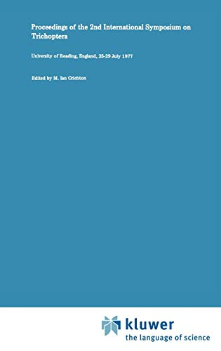 Proceedings of the 2nd International Symposium on Trichoptera: University of Reading, England, 25?...