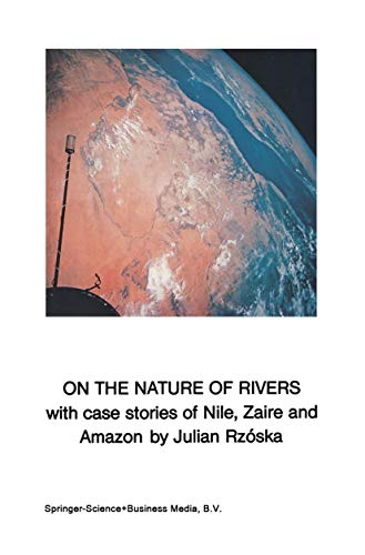 9789061935896: On the Nature of Rivers: With case stories of Nile, Zaire and Amazon