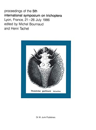 9789061936206: Proceedings of the Fifth International Symposium on Trichoptera: Lyon, France 21–26 July 1986 (Series Entomologica)